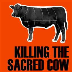 Killing the Sacred Cow