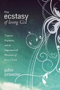 The Ecstasy of Loving God